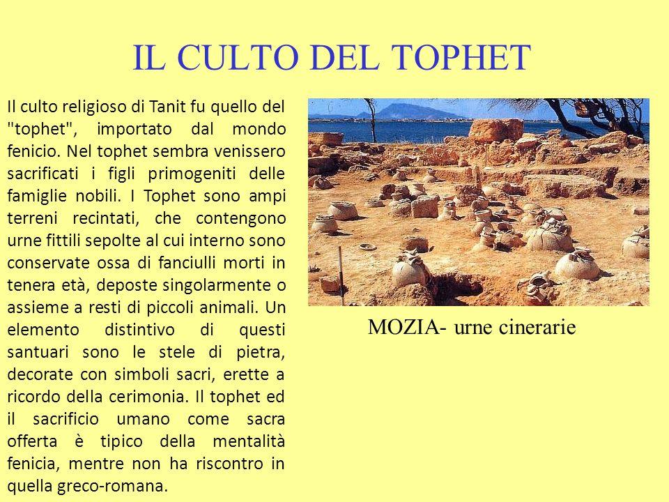 IL CULTO DEL TOPHET Il culto religioso di Tanit fu quello del tophet , importato dal mondo fenicio.