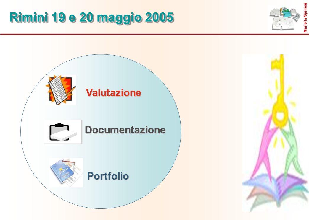 3 Rimini 19 e 20 maggio 2005 Documentazione Mariella Spinosi Portfolio Valutazione