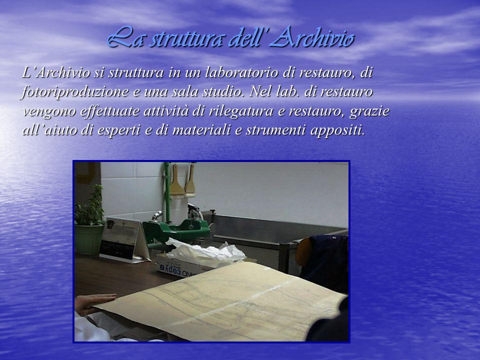 La struttura dell' Archivio L'Archivio si struttura in un laboratorio di restauro, di fotoriproduzione e una sala studio.