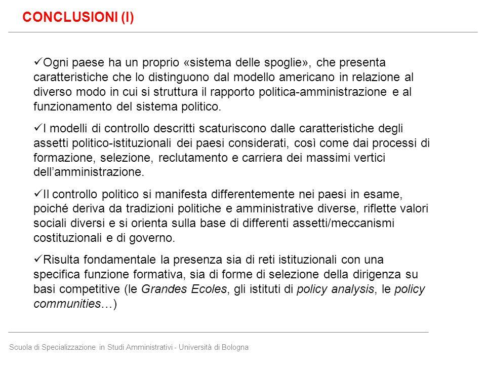 Scuola di Specializzazione in Studi Amministrativi - Università di Bologna CONCLUSIONI (I) Ogni paese ha un proprio «sistema delle spoglie», che prese