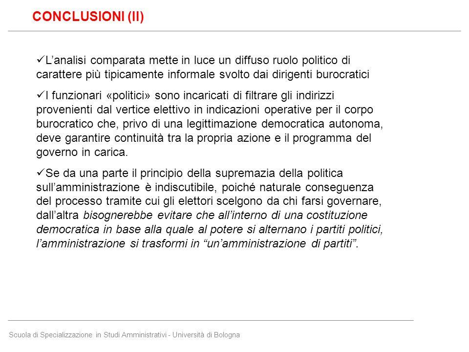Scuola di Specializzazione in Studi Amministrativi - Università di Bologna CONCLUSIONI (II) L'analisi comparata mette in luce un diffuso ruolo politic