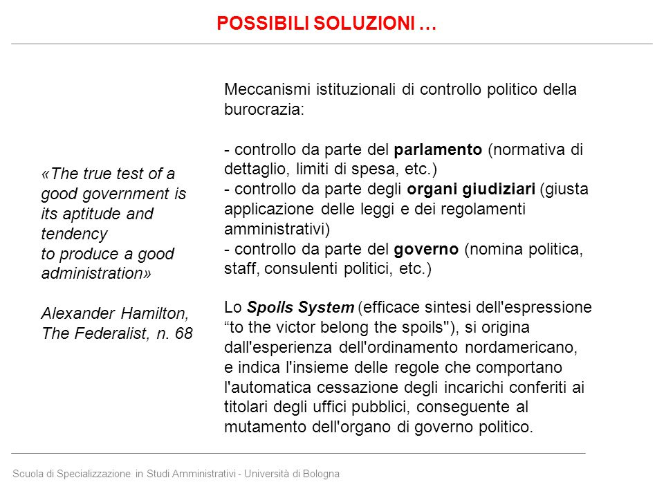 Scuola di Specializzazione in Studi Amministrativi - Università di Bologna Meccanismi istituzionali di controllo politico della burocrazia: - controll