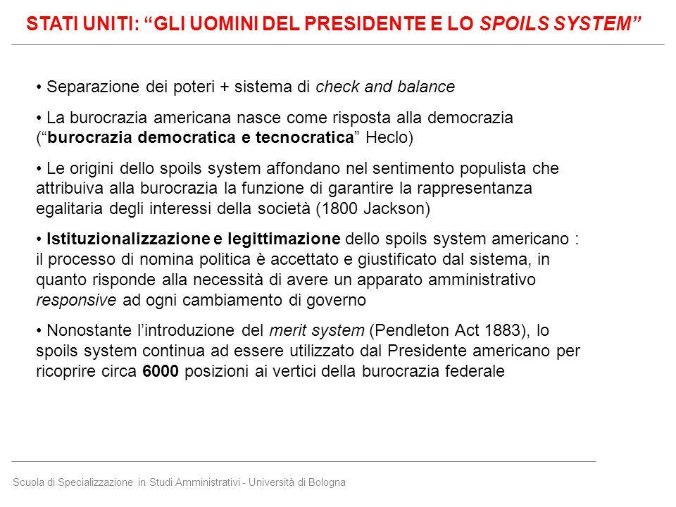 """Scuola di Specializzazione in Studi Amministrativi - Università di Bologna STATI UNITI: """"GLI UOMINI DEL PRESIDENTE E LO SPOILS SYSTEM"""" Separazione dei"""