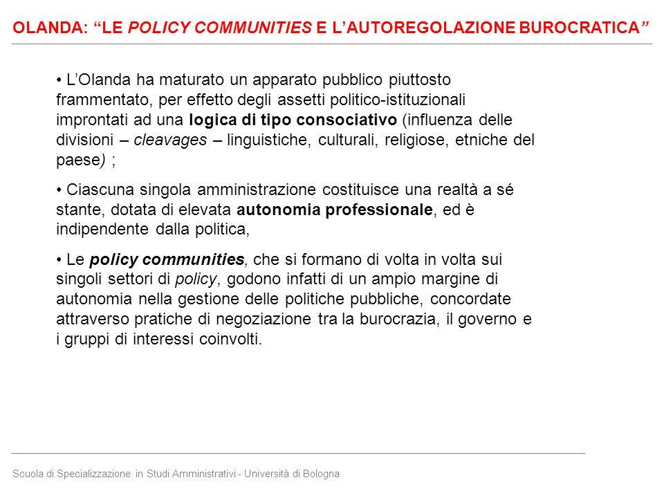 """Scuola di Specializzazione in Studi Amministrativi - Università di Bologna OLANDA: """"LE POLICY COMMUNITIES E L'AUTOREGOLAZIONE BUROCRATICA"""" L'Olanda ha"""