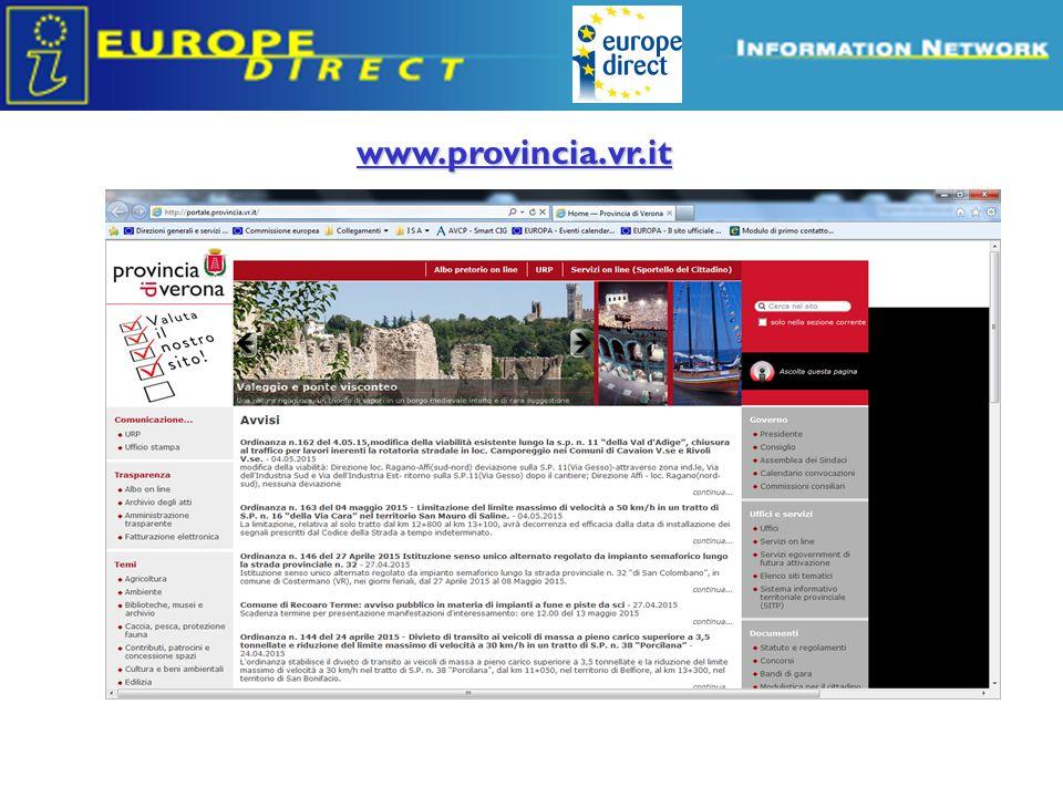 EUROPE DIRECT VERONA Filodiretto con l'Europa Isabella Ganzarolli www.provincia.vr.it europedirect@provincia.vr.it Grazie per la vostra attenzione!