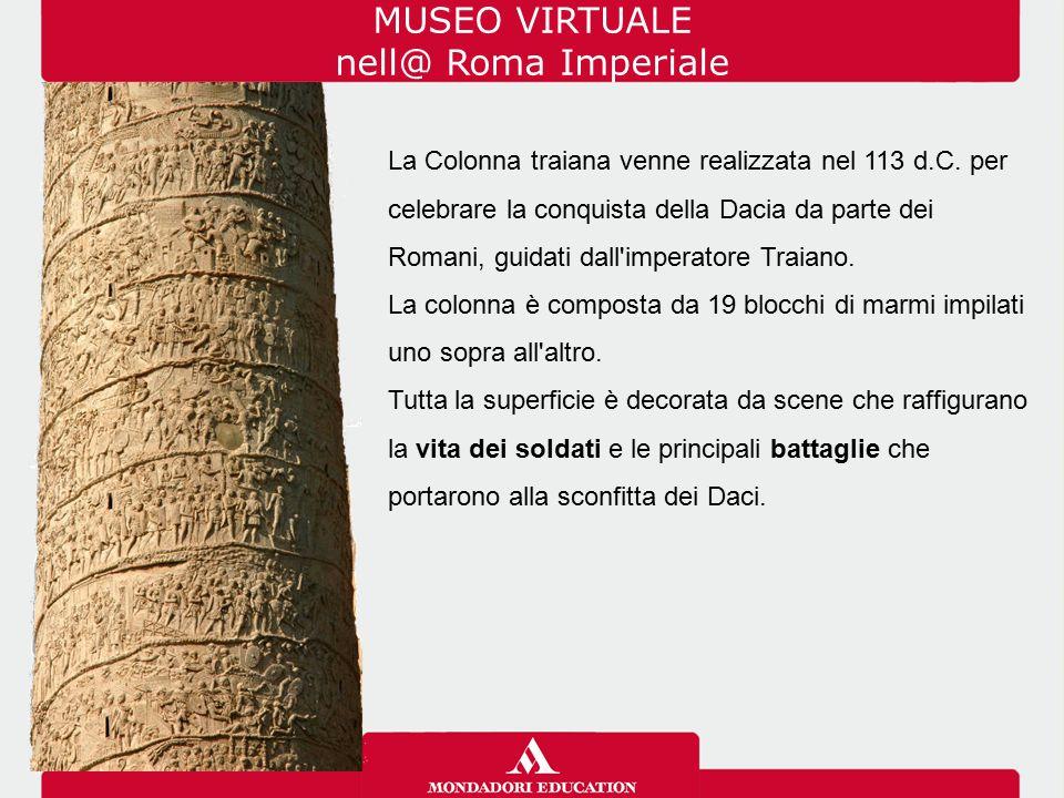 La Colonna traiana venne realizzata nel 113 d.C. per celebrare la conquista della Dacia da parte dei Romani, guidati dall'imperatore Traiano. La colon