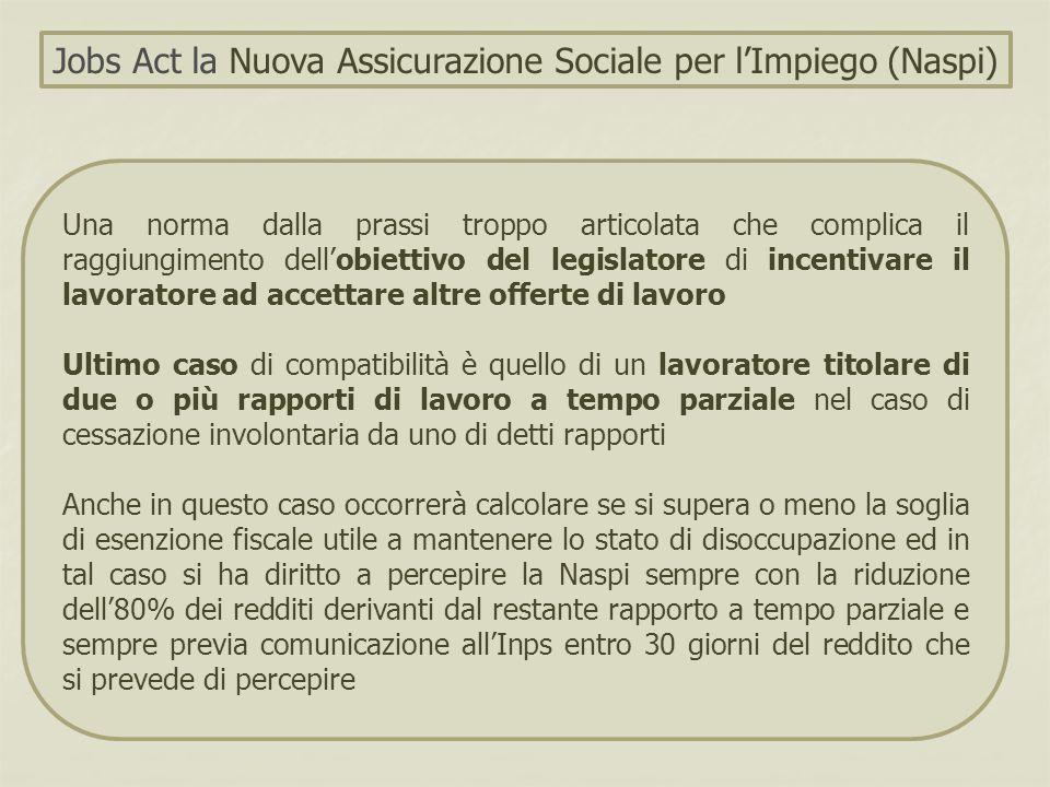Una norma dalla prassi troppo articolata che complica il raggiungimento dell'obiettivo del legislatore di incentivare il lavoratore ad accettare altre