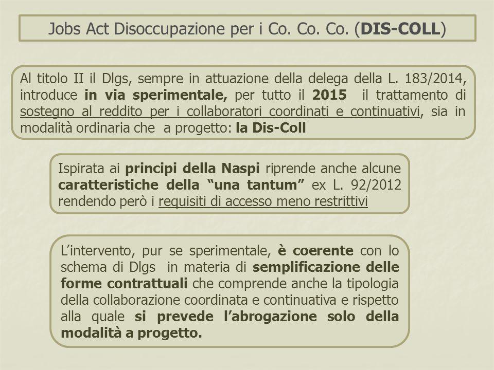 Al titolo II il Dlgs, sempre in attuazione della delega della L. 183/2014, introduce in via sperimentale, per tutto il 2015 il trattamento di sostegno