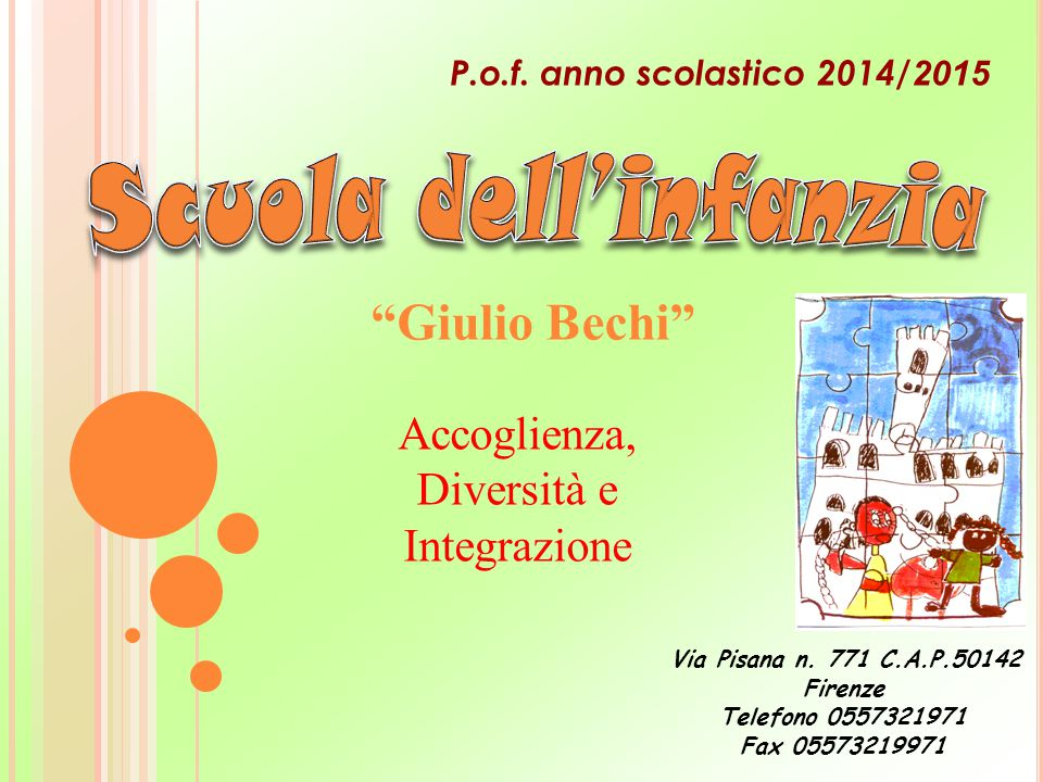 """""""Giulio Bechi"""" Via Pisana n. 771 C.A.P.50142 Firenze Telefono 0557321971 Fax 05573219971 Accoglienza, Diversità e Integrazione P.o.f. anno scolastico"""