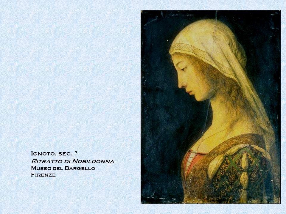 Ignoto, sec. ? Ritratto di Nobildonna Museo del Bargello Firenze