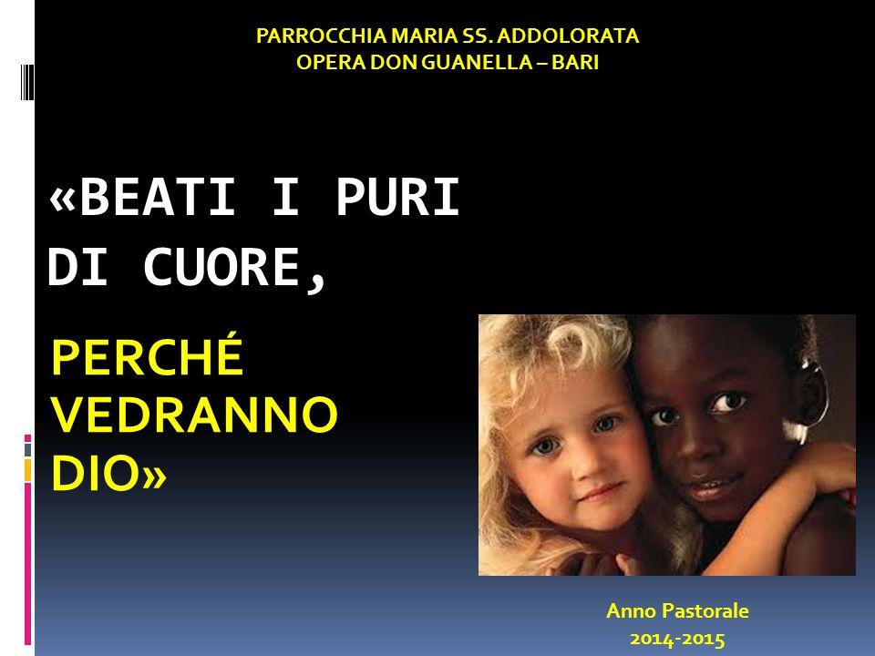 «BEATI I PURI DI CUORE, PERCHÉ VEDRANNO DIO» PARROCCHIA MARIA SS.