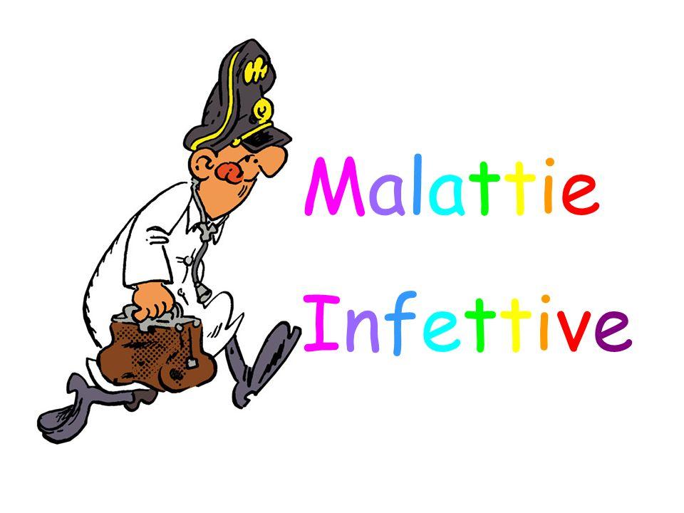 Malattie infettive: forme morbose determinate dalla presenza di microrganismi patogeni la cui diffusione avviene tramite il passaggio del patogeno da un ospite all'altro (trasmissibilità o contagiosità)