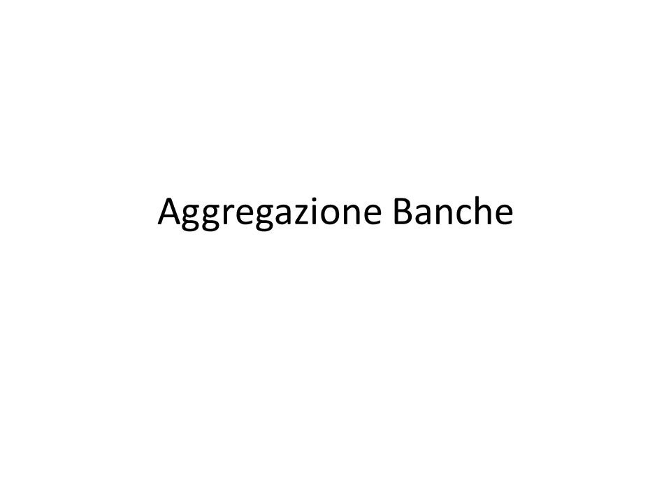 Aggregazione Banche