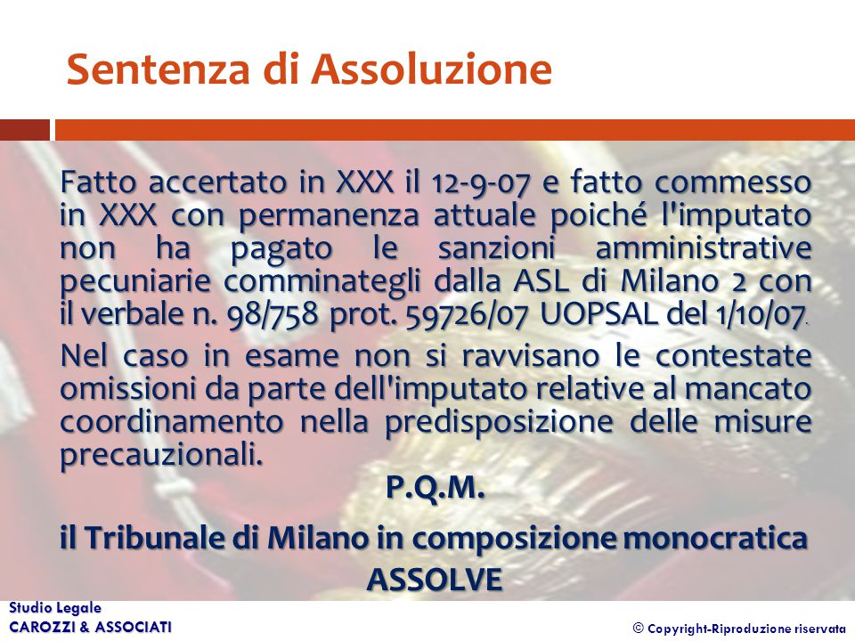 © Copyright-Riproduzione riservata Studio Legale CAROZZI & ASSOCIATI Sentenza di Assoluzione Fatto accertato in XXX il 12-9-07 e fatto commesso in XXX