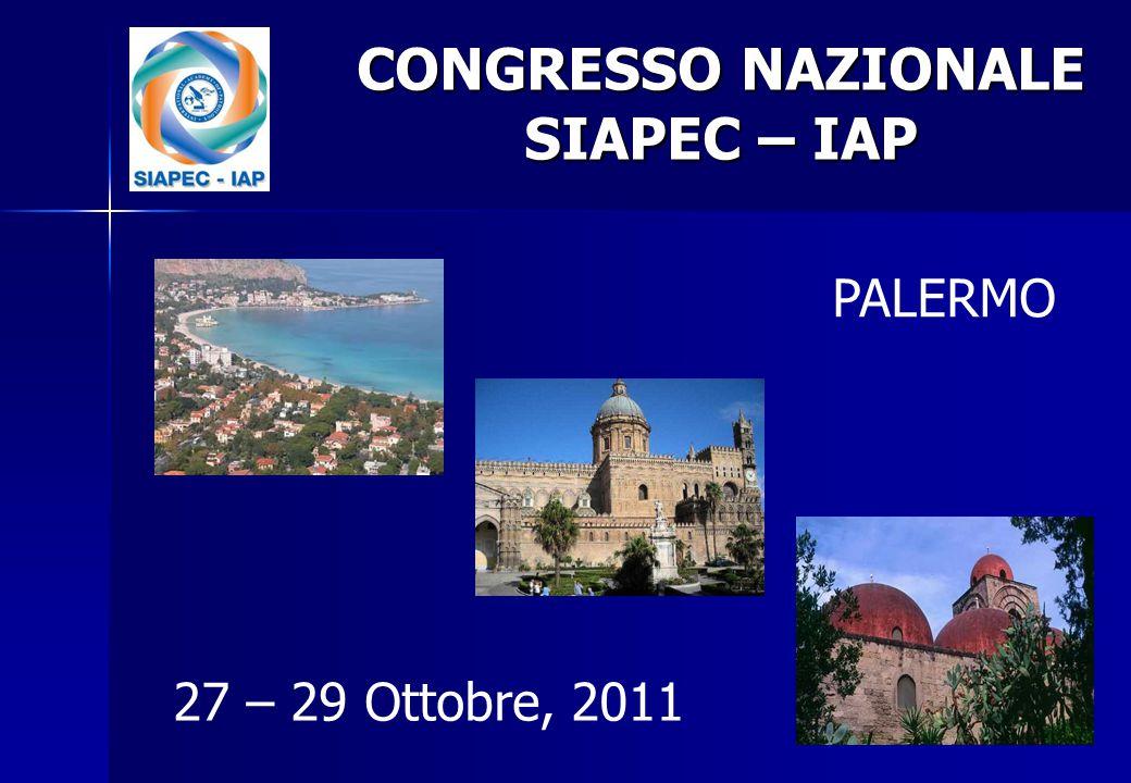 CONGRESSO NAZIONALE SIAPEC – IAP PALERMO 27 – 29 Ottobre, 2011