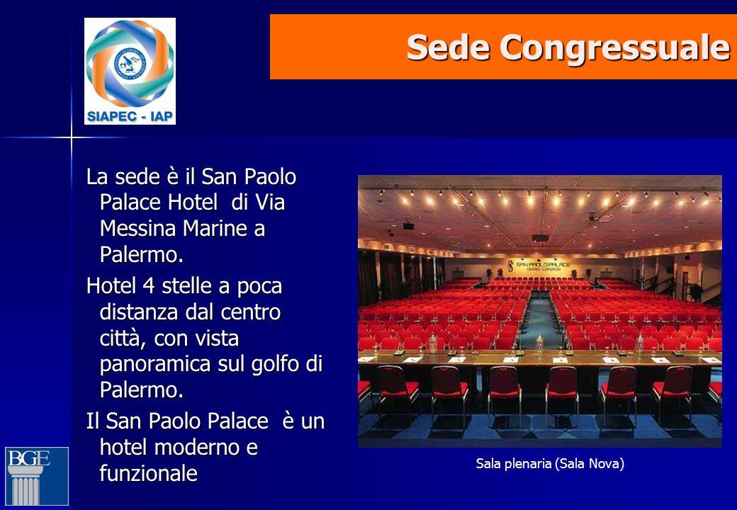Sede Congressuale La sede è il San Paolo Palace Hotel di Via Messina Marine a Palermo. Hotel 4 stelle a poca distanza dal centro città, con vista pano