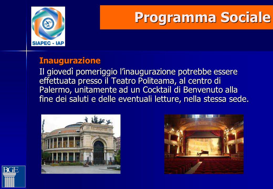 Programma Sociale Programma Sociale Inaugurazione giovedì pomeriggio l'inaugurazione potrebbe essere effettuata presso il Teatro Politeama, al centro di Palermo, unitamente ad un Cocktail di Benvenuto alla fine dei saluti e delle eventuali letture, nella stessa sede.