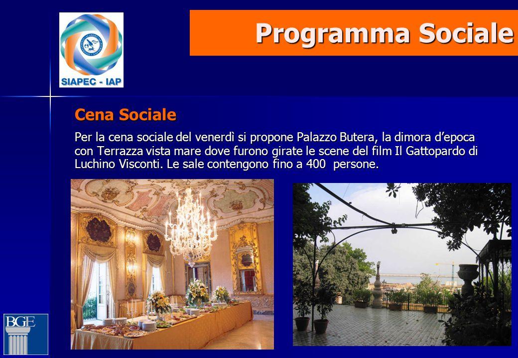 Programma Sociale Programma Sociale Cena Sociale Per la cena sociale del venerdì si propone Palazzo Butera, la dimora d'epoca con Terrazza vista mare dove furono girate le scene del film Il Gattopardo di Luchino Visconti.