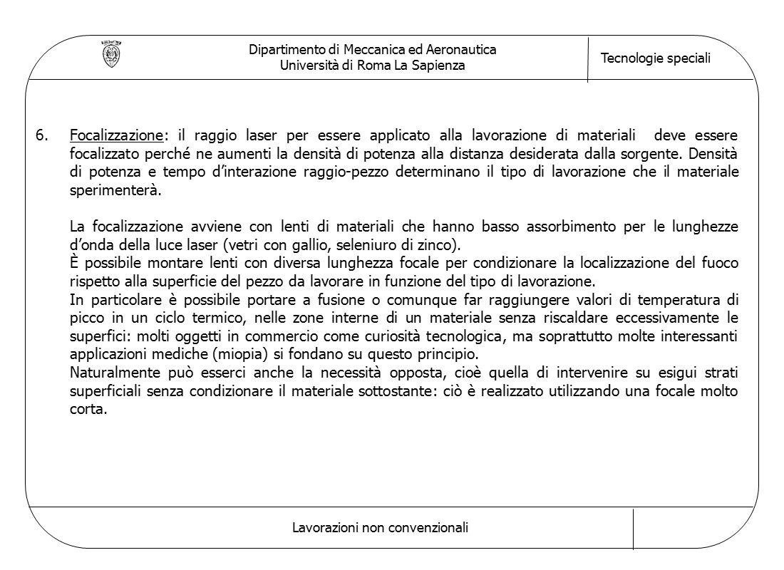Dipartimento di Meccanica ed Aeronautica Università di Roma La Sapienza Tecnologie speciali Lavorazioni non convenzionali 6.Focalizzazione: il raggio