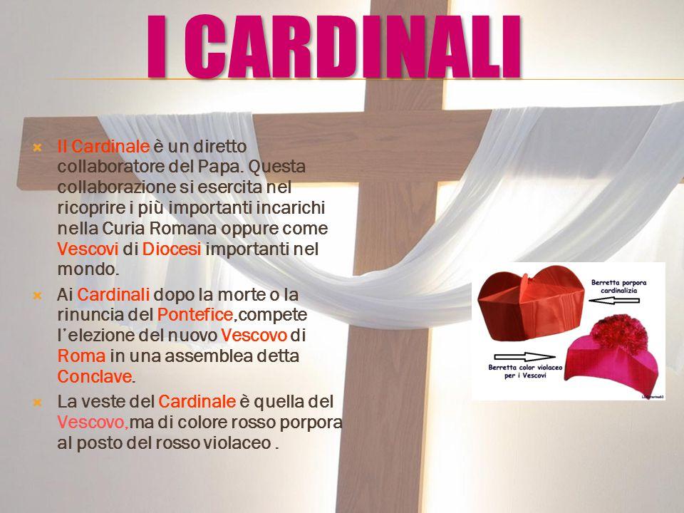  Il Cardinale è un diretto collaboratore del Papa. Questa collaborazione si esercita nel ricoprire i più importanti incarichi nella Curia Romana oppu