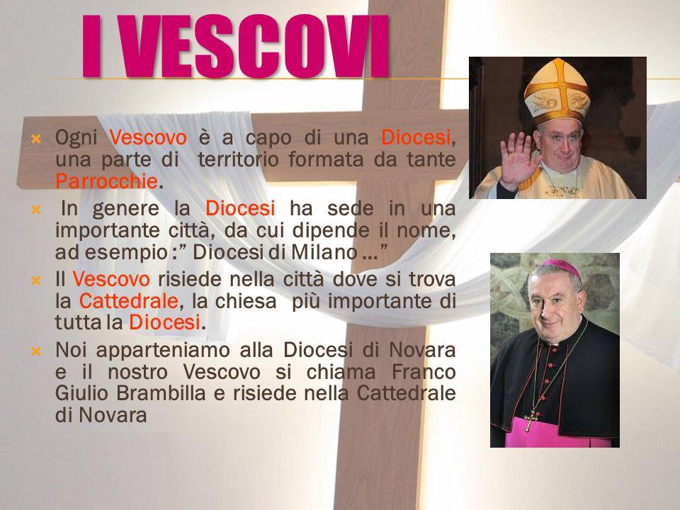  Ogni Vescovo è a capo di una Diocesi, una parte di territorio formata da tante Parrocchie.  In genere la Diocesi ha sede in una importante città, d
