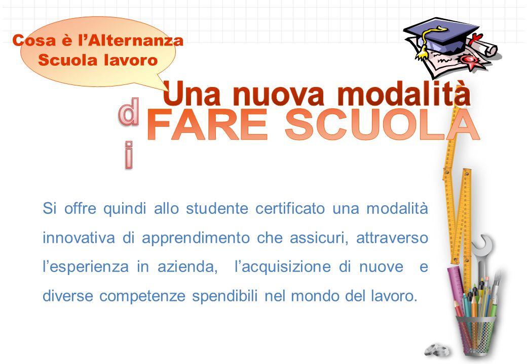 Si offre quindi allo studente certificato una modalità innovativa di apprendimento che assicuri, attraverso l'esperienza in azienda, l'acquisizione di