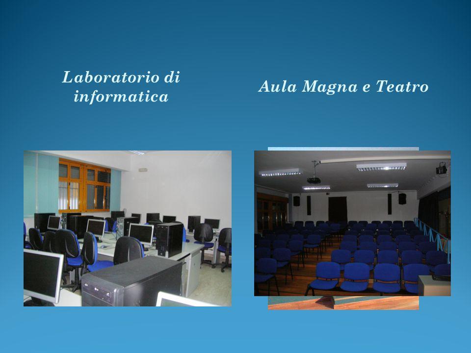 Laboratorio di informatica Aula Magna e Teatro