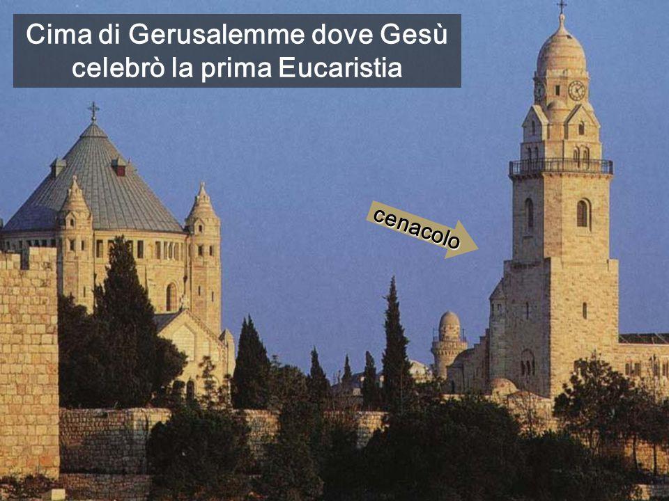 cenacolo Cima di Gerusalemme dove Gesù celebrò la prima Eucaristia