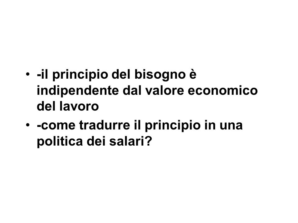 -il principio del bisogno è indipendente dal valore economico del lavoro -come tradurre il principio in una politica dei salari?