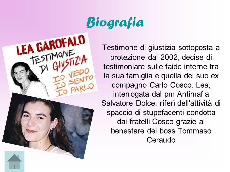 Biografia Testimone di giustizia sottoposta a protezione dal 2002, decise di testimoniare sulle faide interne tra la sua famiglia e quella del suo ex compagno Carlo Cosco.