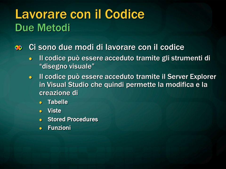 """Lavorare con il Codice Due Metodi Ci sono due modi di lavorare con il codice Il codice può essere acceduto tramite gli strumenti di """"disegno visuale"""""""