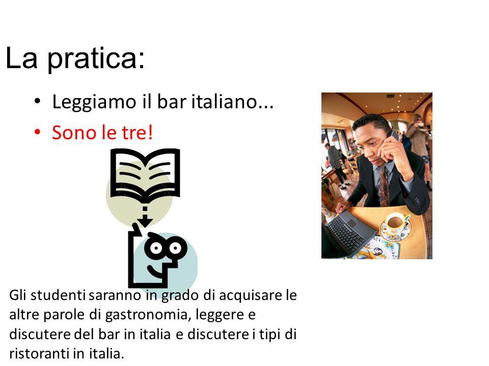 Leggiamo il bar italiano... Sono le tre.