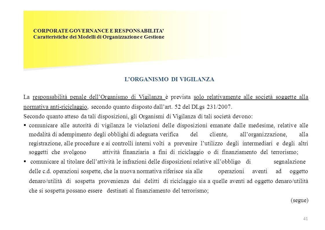 CORPORATE GOVERNANCE E RESPONSABILITA' Caratteristiche dei Modelli di Organizzazione e Gestione L'ORGANISMO DI VIGILANZA 41 La responsabilità penale d