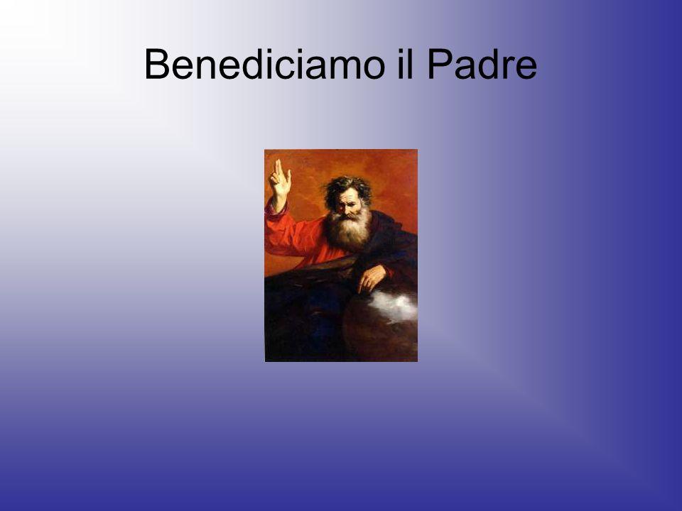 Benediciamo il Padre