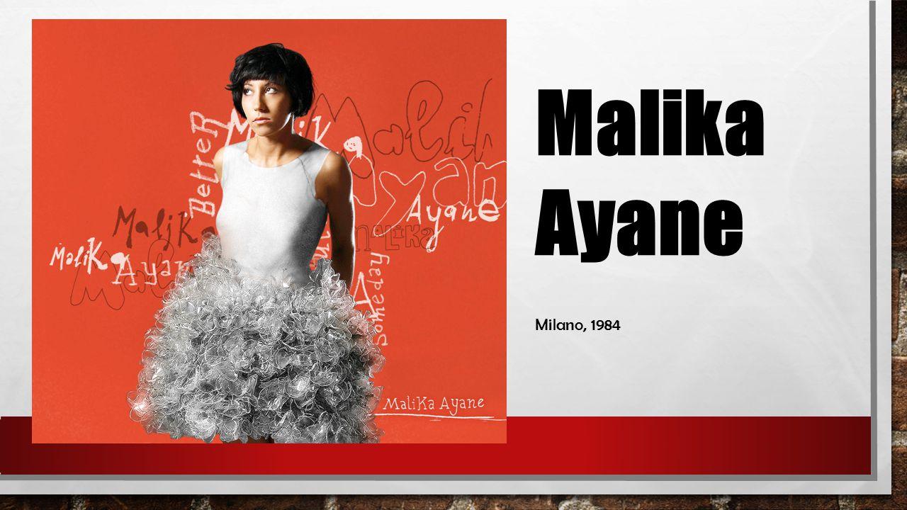 Malika Ayane Milano, 1984