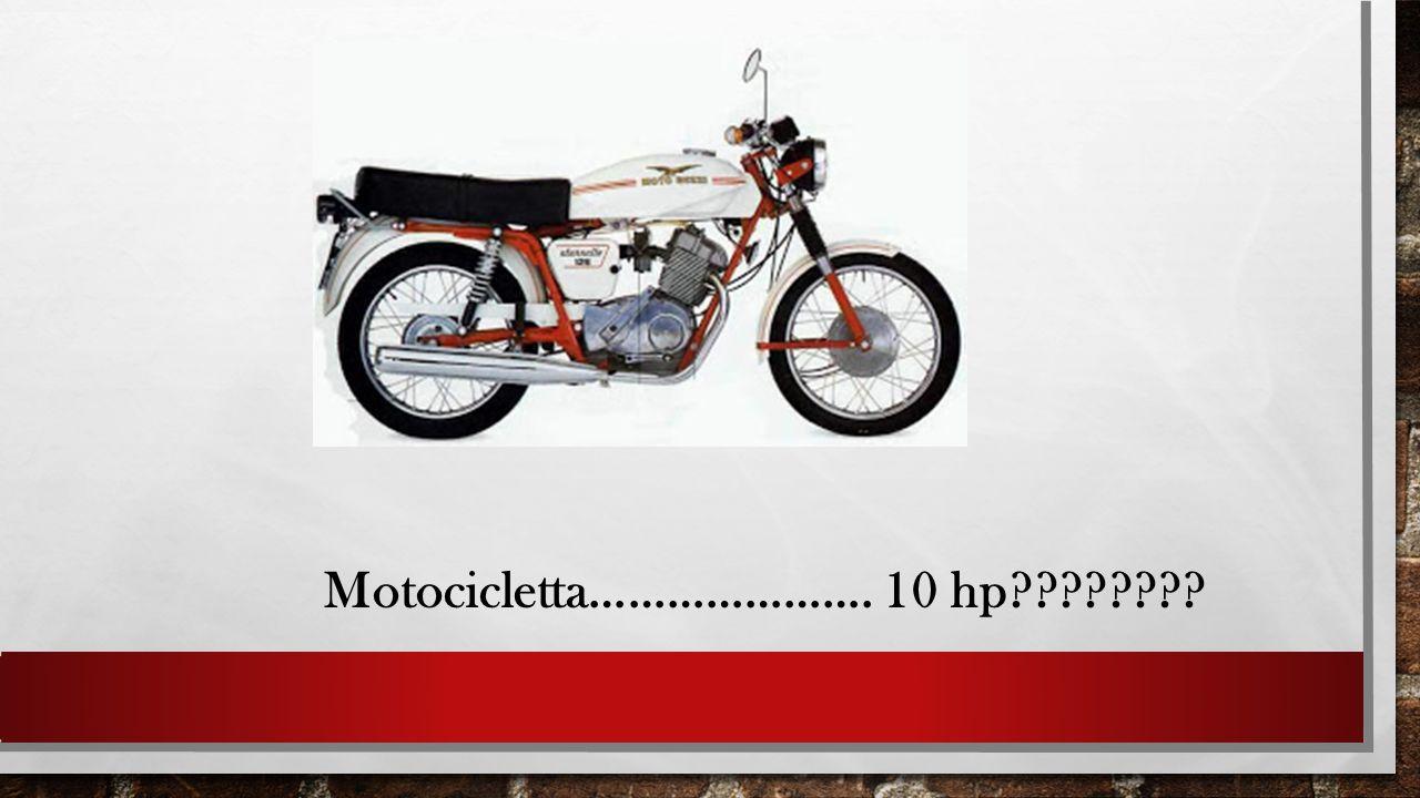Motocicletta…………………. 10 hp