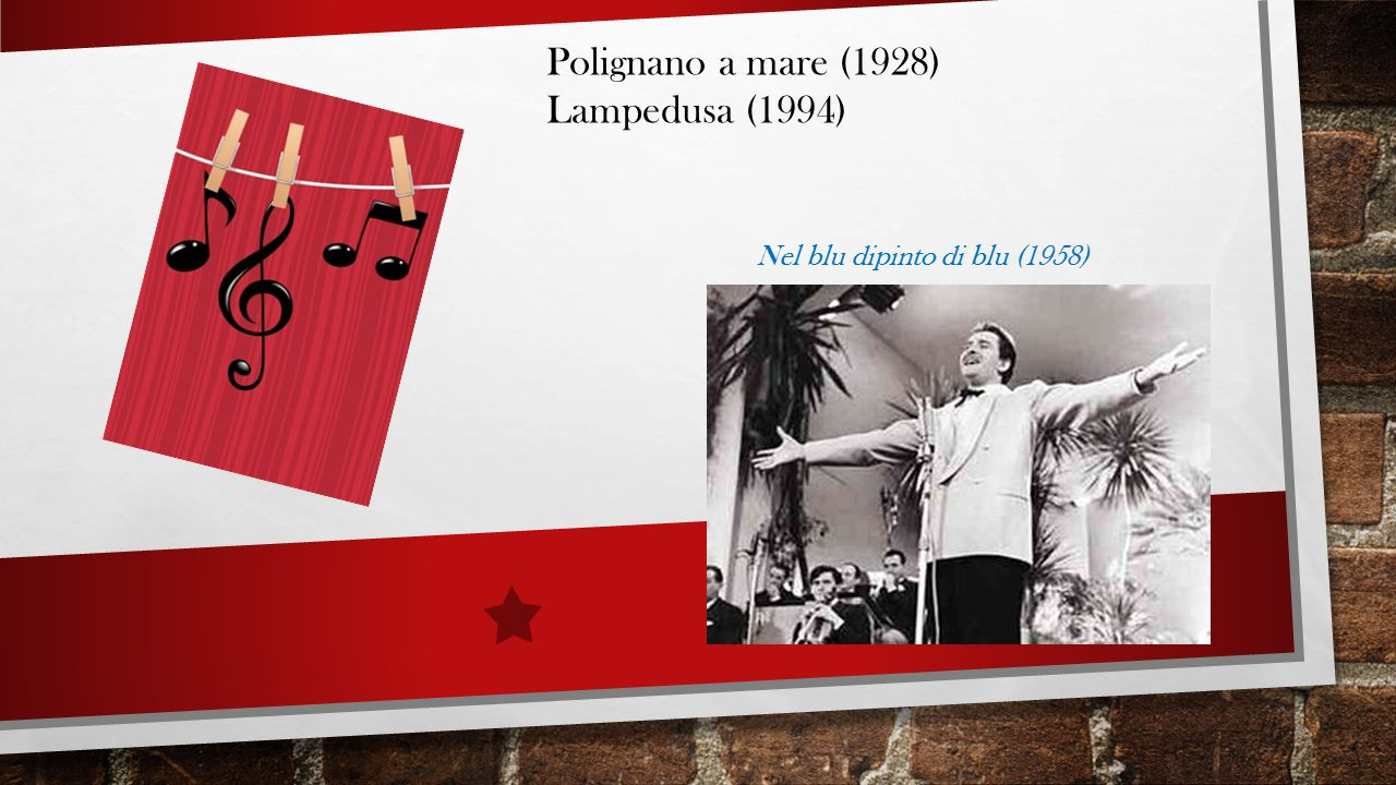 Polignano a mare (1928) Lampedusa (1994) Nel blu dipinto di blu (1958)