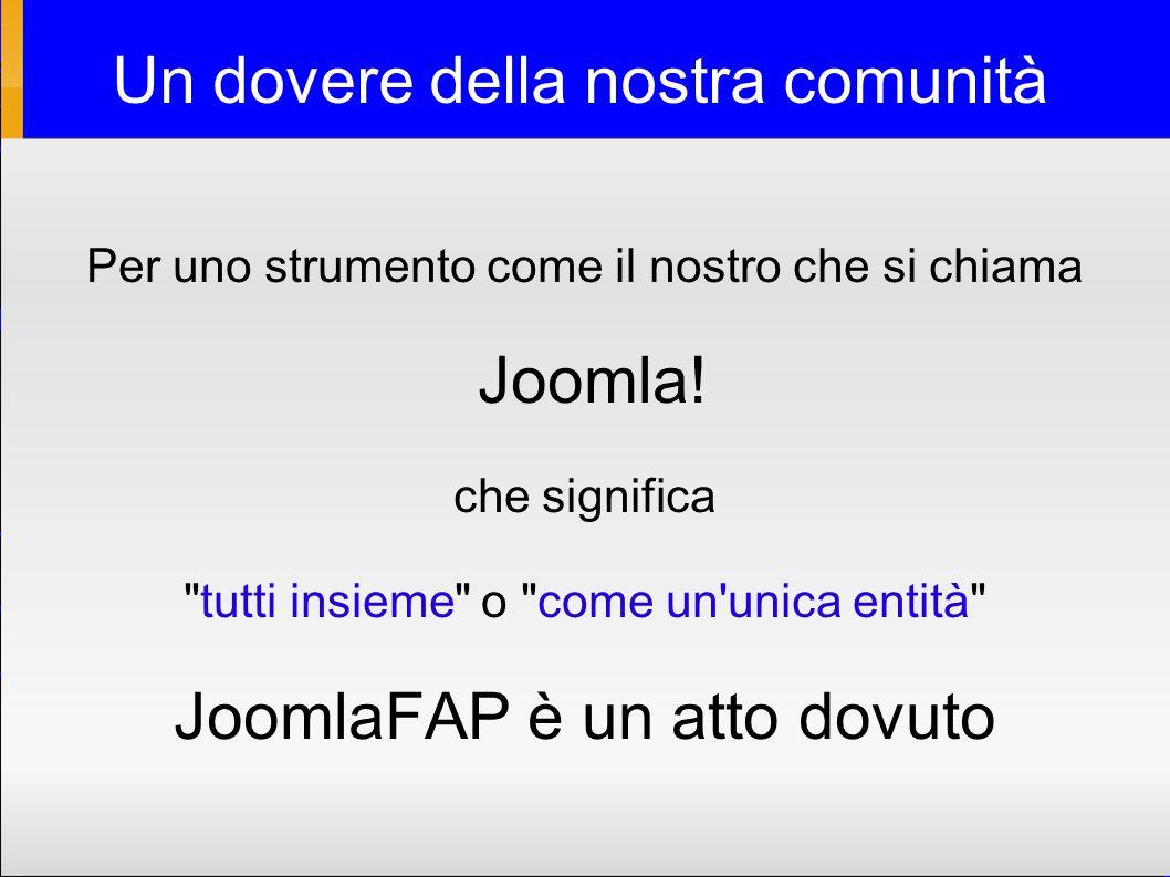 Un dovere della nostra comunità Per uno strumento come il nostro che si chiama Joomla.