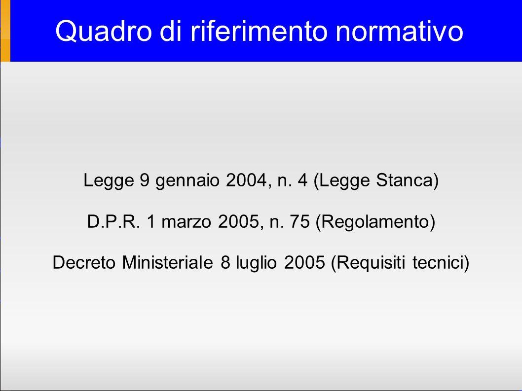 Quadro di riferimento normativo Legge 9 gennaio 2004, n.