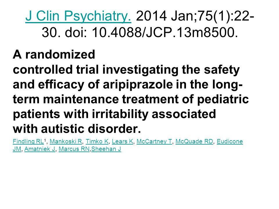 J Clin Psychiatry.J Clin Psychiatry.2014 Jan;75(1):22- 30.