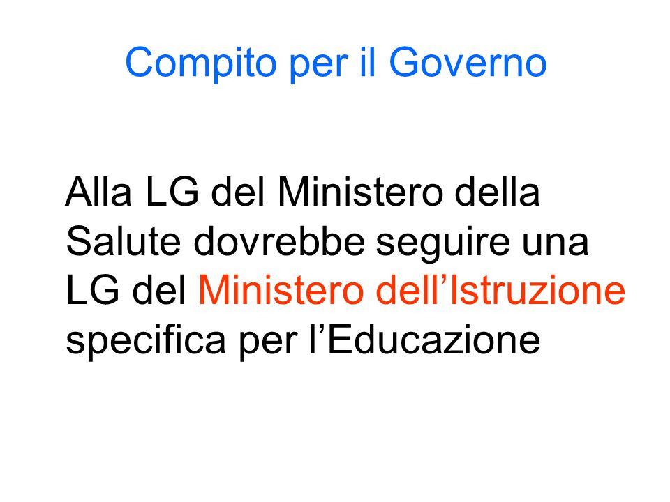 Compito per il Governo Alla LG del Ministero della Salute dovrebbe seguire una LG del Ministero dell'Istruzione specifica per l'Educazione