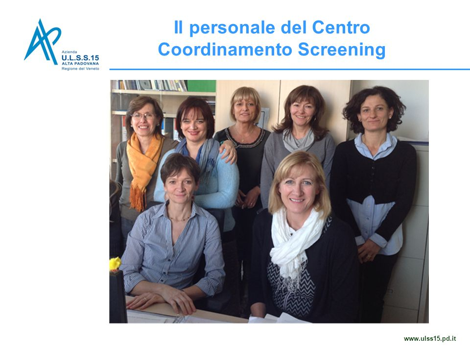 www.ulss15.pd.it Il personale del Centro Coordinamento Screening