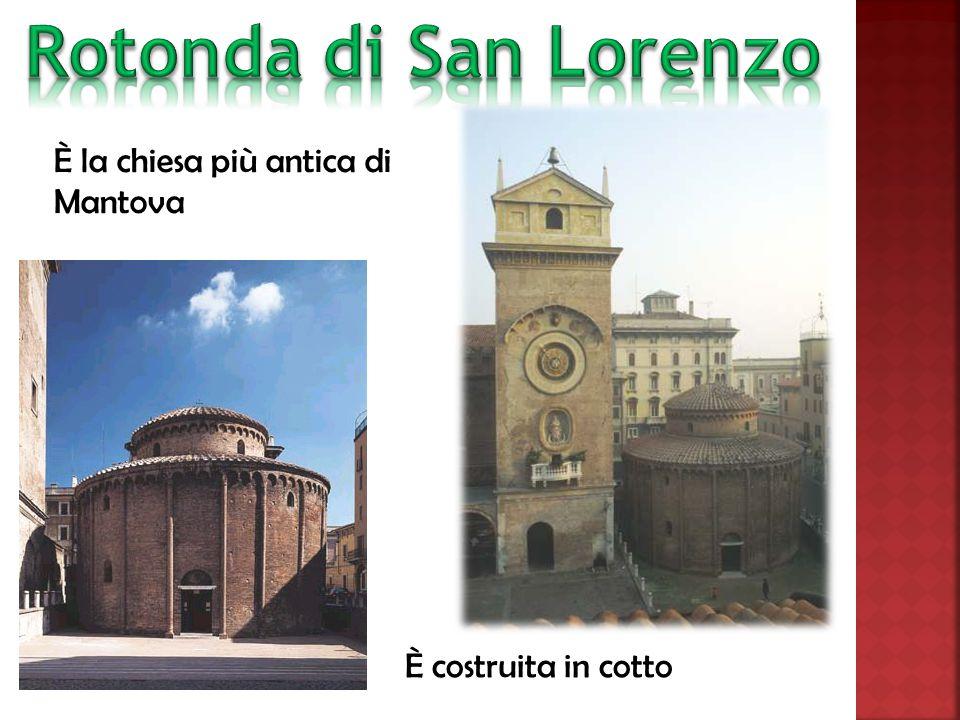 È la chiesa più antica di Mantova È costruita in cotto