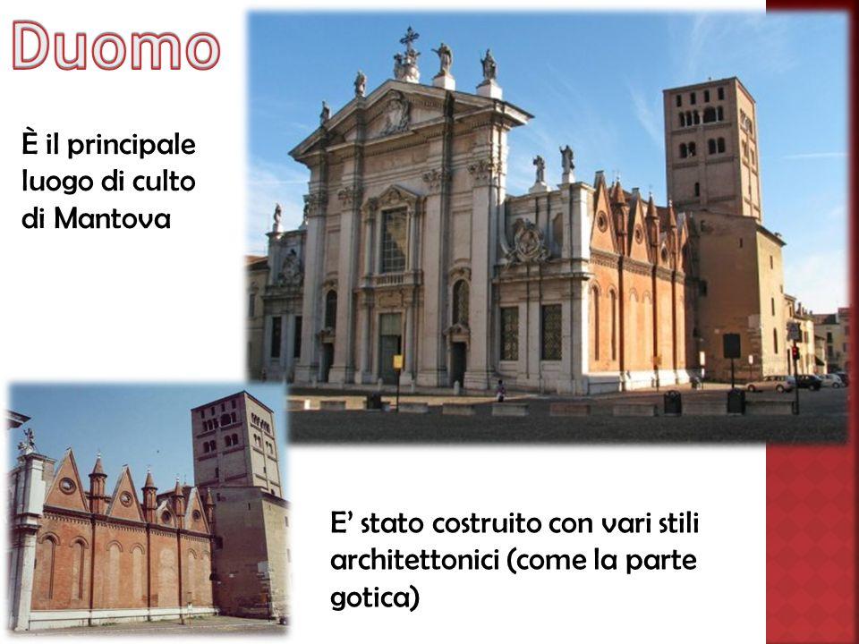 È il principale luogo di culto di Mantova E' stato costruito con vari stili architettonici (come la parte gotica)