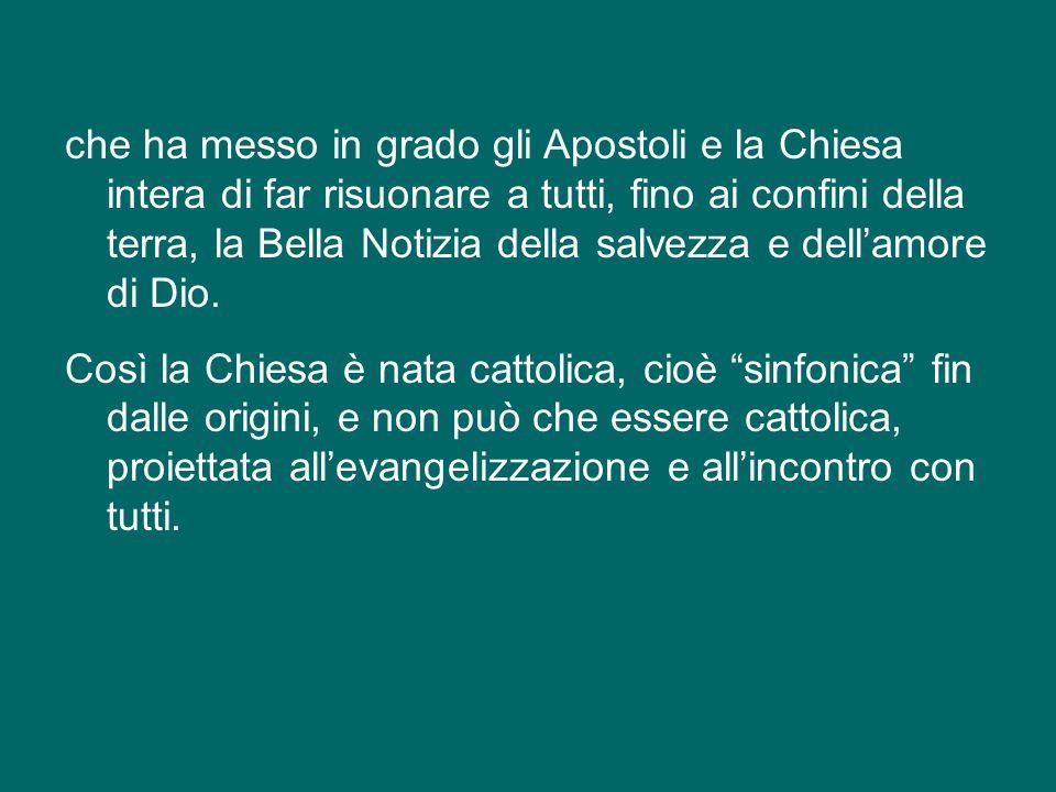 Segno evidente della cattolicità della Chiesa è che essa parla tutte le lingue.