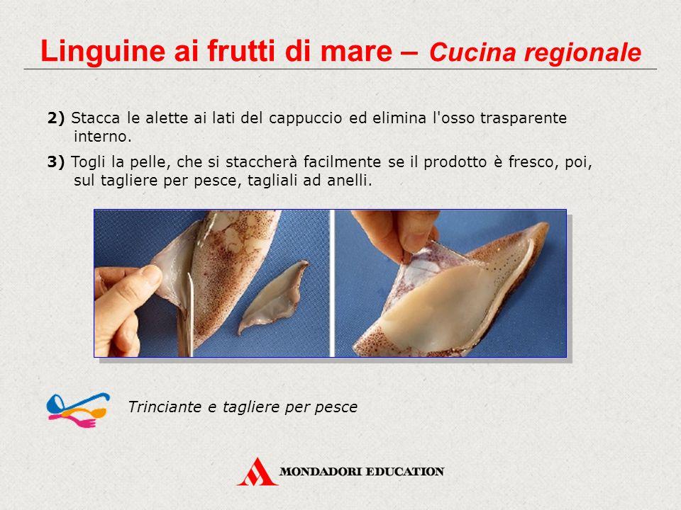2) Stacca le alette ai lati del cappuccio ed elimina l'osso trasparente interno. 3) Togli la pelle, che si staccherà facilmente se il prodotto è fresc