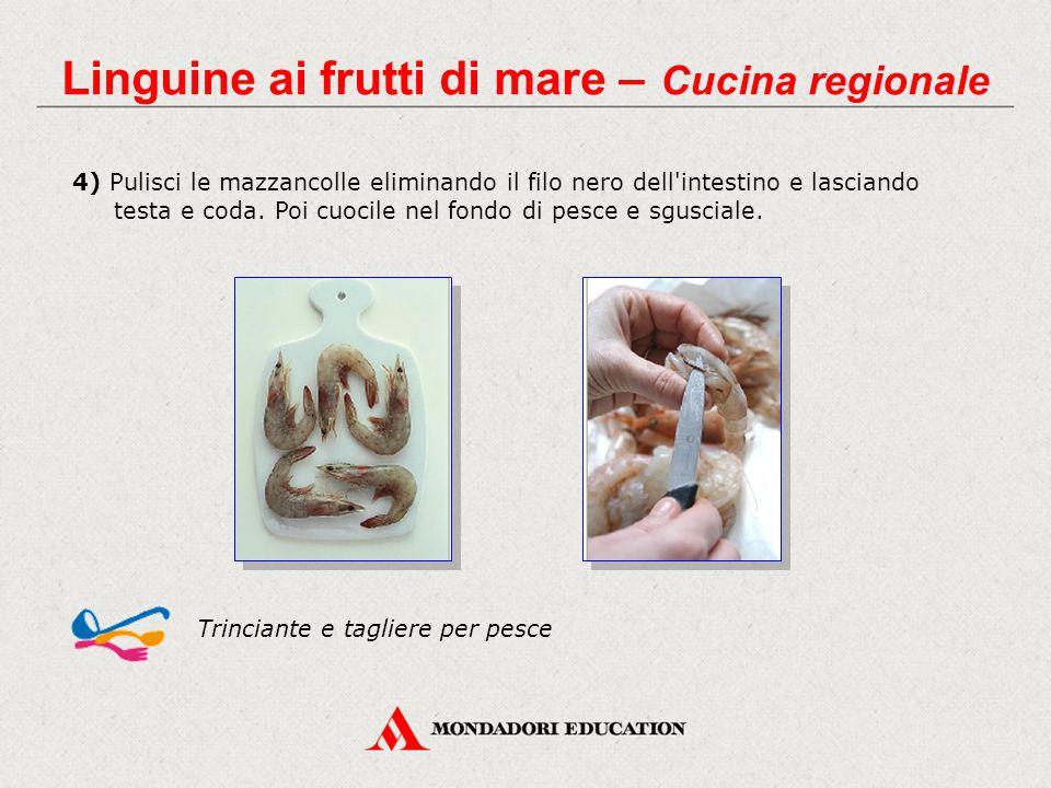 4) Pulisci le mazzancolle eliminando il filo nero dell'intestino e lasciando testa e coda. Poi cuocile nel fondo di pesce e sgusciale. Trinciante e ta