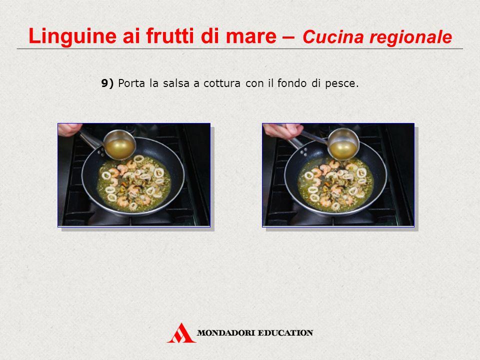 9) Porta la salsa a cottura con il fondo di pesce. Linguine ai frutti di mare – Cucina regionale