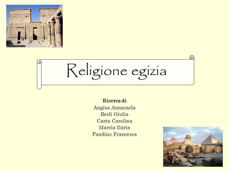I principi della religione egizia Origine delle divinità Creazione dell'Universo I testi sacri L'Aldilà Le persone sacre