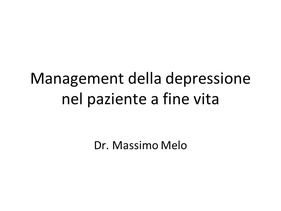 Management della depressione nel paziente a fine vita Dr. Massimo Melo